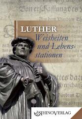 Luther - Weisheiten und Lebensstationen