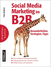 Social Media Marketing im B2B - Besonderheiten,...