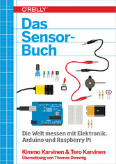 Das Sensor-Buch - Mit Elektronik, Arduino und R...