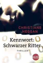 Kennwort: Schwarzer Ritter - Thriller