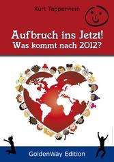 Aufbruch ins Jetzt - Was kommt nach 2012?