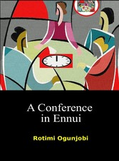 A Conference in Ennui
