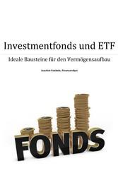 Investmentfonds und ETF - Ideale Bausteine für ...