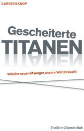 Gescheiterte Titanen - Welche neuen Manager uns...