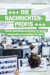 Die Nachrichtenprofis - Warum Qualitätsjournali...