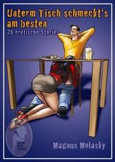 Unterm Tisch schmeckts am besten - 20 erotische...