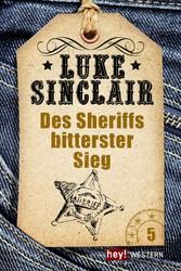 Des Sheriffs bitterster Sieg - Luke Sinclair Western, Band 5