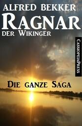 Ragnar der Wikinger, Band 1-4: Die ganze Saga (Historisches Abenteuer)