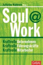 Soul@Work - Kraftvolle Unternehmen. Kraftvolle ...