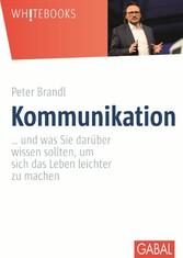 Kommunikation - ... und was Sie darüber wissen ...