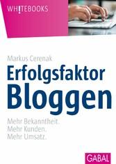 Erfolgsfaktor Bloggen - Mehr Bekanntheit. Mehr ...