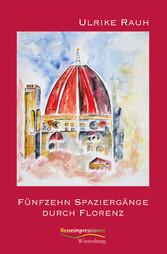 Fünfzehn Spaziergänge durch Florenz - Reiseimpr...