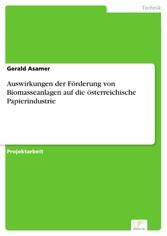 Auswirkungen der Förderung von Biomasseanlagen ...