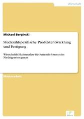 Stückzahlspezifische Produktentwicklung und Fer...