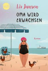 Oma wird erwachsen - Liebesroman Neuerscheinung...