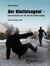Der Glatteisagent - Eine Geschichte aus der Zei...