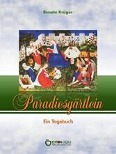 Paradiesgärtlein - Ein Tagebuch