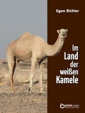 Im Lande der weißen Kamele - Chronik einer Stip...