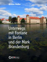 Unterwegs mit Fontane in Berlin und der Mark Br...