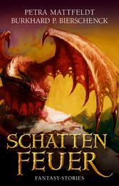 Schattenfeuer - Fantasy-Kurzgeschichten