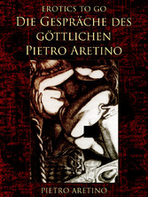 Die Gespräche des göttlichen Pietro Aretino