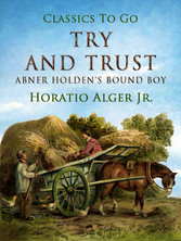 Try and Trust - Abner Holdens Bound Boy