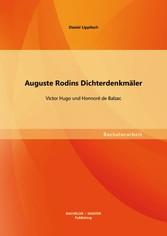 Auguste Rodins Dichterdenkmäler: Victor Hugo un...