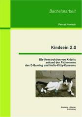 Kindsein 2.0: Die Konstruktion von Kidults anha...
