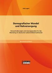 Demografischer Wandel und Nahversorgung: Heraus...