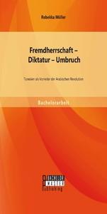 Fremdherrschaft - Diktatur - Umbruch: Tunesien ...