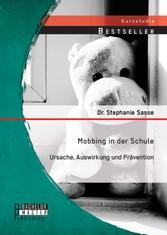 Mobbing in der Schule: Ursache, Auswirkung und ...