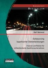 Outsourcing logistischer Dienstleistungen: Chan...