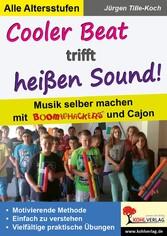 Cooler Beat trifft heißen Sound! - Musik selber...