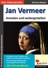 Jan Vermeer ... anmalen und weitergestalten - Ein Schulmalbuch
