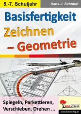 Basisfertigkeit Zeichnen - Geometrie - Spiegeln, Parkettieren, Verschieben, Drehen ...