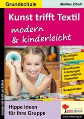 Kunst trifft Textil ... modern & kinderleicht -...