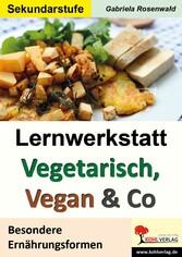 Lernwerkstatt Vegetarisch, Vegan & Co - Besonde...