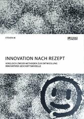 Innovation nach Rezept. Vergleich zweier Method...