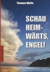 Thomas Wolfe: Schau heimwärts, Engel!