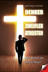 Denker Zweifler Atheisten - Die Bibel im Kreuzf...
