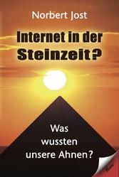 Internet in der Steinzeit? - Was wußten unsere ...