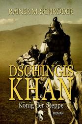 Dschingis Khan - König der Steppe