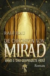 Die Chroniken von Mirad - Band 1: Das gespiegel...