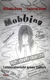 Mobbing - Ich dreh durch - Leidensbericht eines...
