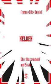 Helden - Über Massenmord und Suizid