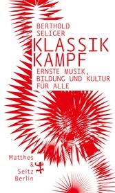 Klassikkampf - Ernste Musik, Bildung und Kultur...