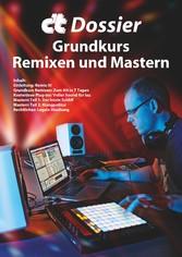 ct Dossier: Grundkurs Remixen und Mastern - Mus...