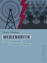 Medienkritik (Telepolis) - Zu den Verwerfungen im journalistischen Feld