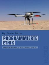 Programmierte Ethik (Telepolis) - Brauchen Robo...