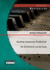 Goethes verkannte Musikalität: Der Dichterfürst...